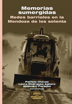 Cubierta para Memorias sumergidas: Redes barriales en la Mendoza de los setenta