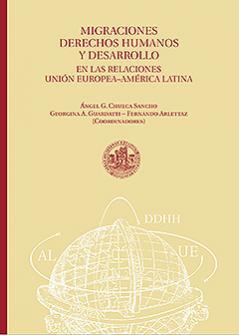 Cubierta para Migraciones, Derechos Humanos y Desarrollo en las relaciones Unión Europea–América Latina