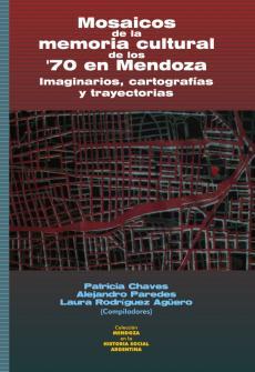 Cubierta para Mosaicos de la memoria cultural de los '70 en Mendoza: Imaginarios, cartografías y trayectorias
