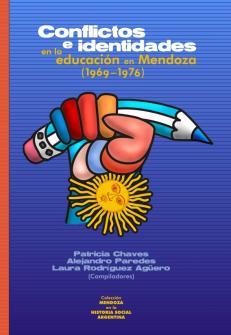 Cubierta para Conflictos e identidades en la educación en Mendoza (1969–1976)