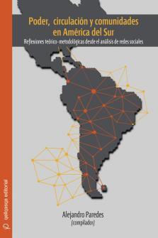 Cubierta para Poder, circulación y comunidades en América del Sur: Reflexiones teórico-metodológicas desde el análisis de redes sociales